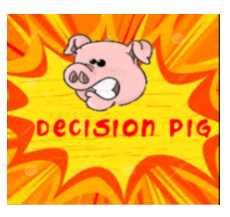 Decision Pig